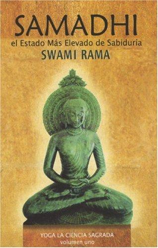 Samadhi: El Estado Mus Elevado de Sabiduria (Yoga La Ciencia Sagrada/ Yoga the Sacred Science) por Swami Rama