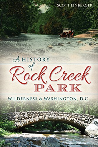 A History of Rock Creek Park: Wilderness & Washington, D.C. (Landmarks) (English Edition) -