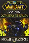 World of Warcraft. Vol'jin. Sombras de la Horda par Michael A. Stackpole