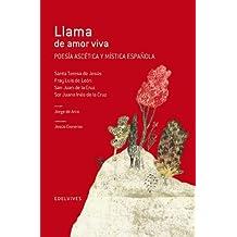 Llama De Amor Viva. Poesía Ascética Y Mística Española (Adarga)