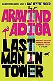 Last Man in Tower by Aravind Adiga (2012-02-01)