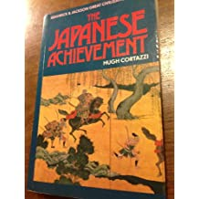 The Japanese Achievement (Sidgwick & Jackson great civilization series)
