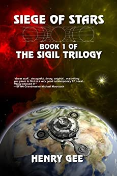 Siege of Stars: Book One of The Sigil Trilogy by [Gee, Henry]
