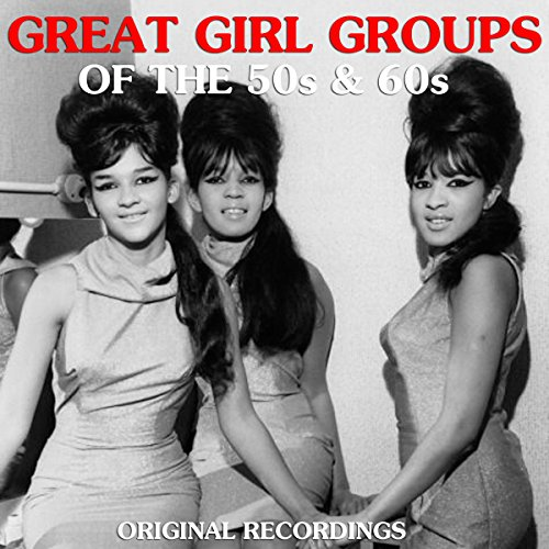 Great Girl Groups of the 50s & 60s