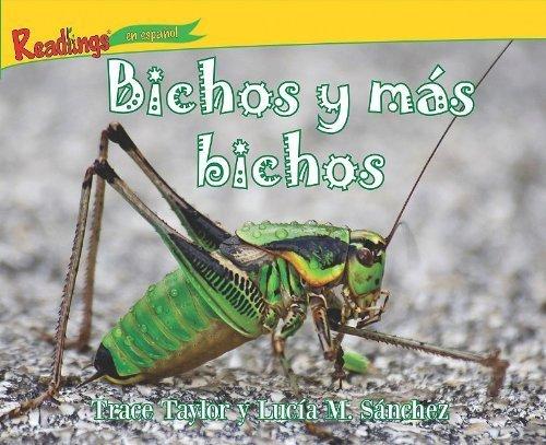 Bichos y Mas Bichos = Bugs and More Bugs (Readlings en Espanol) (Spanish Edition) by Trace Taylor (2011-01-01)