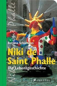 Niki de Saint Phalle: Die Lebensgeschichte