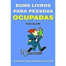 Bons livros para pessoas ocupadas: ou um guia para iniciantes na leitura (Portuguese Edition)