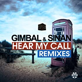 Gimbal & Sinan-Hear My Call (Remixes)