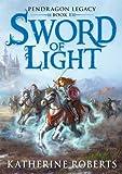 Sword of Light (Pendragon Legacy)