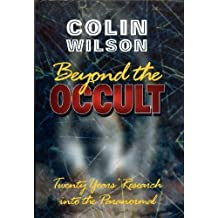 Beyond the Occult: Twenty Years Research into the Paranormal