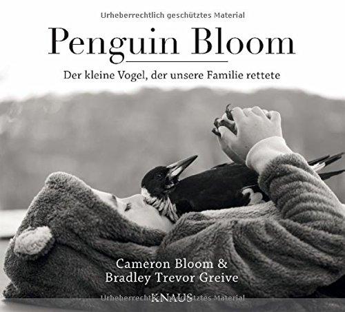 Penguin Bloom: Der kleine Vogel, der unsere Familie rettete das Buch von Cameron Bloom - Preise vergleichen & online bestellen