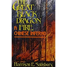 Great Black Dragon Fire: A Chinese Inferno by Harrison E. Salisbury (1989-05-05)