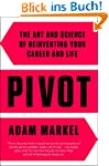 Pivot: The Art and Science of Reinven...