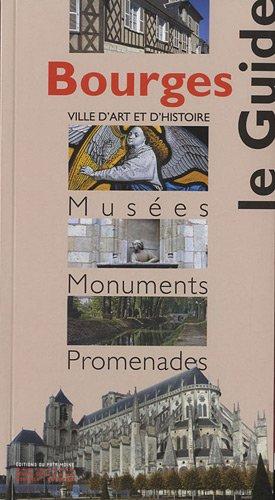 Bourges : Musées, Monuments, Promenades