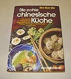 Die echte chinesische Küche: Die besten Rezepte der Regionalküchen: Peking, Schanghai, Szetschuan und Kanton. Mosaik Kochbuch