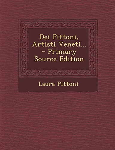 Dei Pittoni, Artisti Veneti.