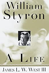 William Styron: A Life by James L. W. West III (1998-03-10)