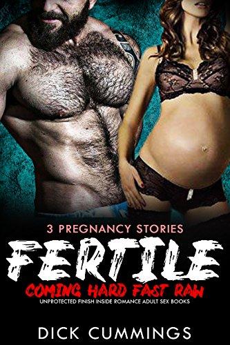 EROTICA:3 PREGNANCY STORIES: FERTILE-Hard Fast Raw Pregnant : Unprotected Finish Inside Romance Adult Sex Books Bundle