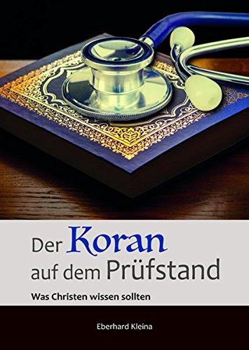 Der Koran auf dem Prüfstand: Was Christen wissen sollten