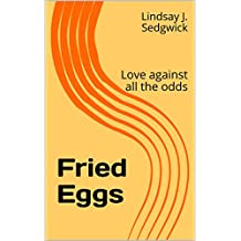 Fried Eggs: Love against all the odds (Stage plays for small casts)