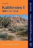Kalifornien I - Süden und Osten: Basin und Range, Transverse und Peninsular Ranges, Death Valley, Mojave-Wüste, Geologie und Exkursionen (Sammlung geologischer Führer) - Patrick Stäheli