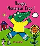 Bouge, monsieur croc !