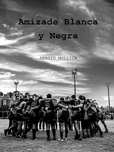 Amizade Blanca y Negra (Portuguese Edition) por Sergio Mollica