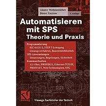 Automatisieren mit SPS (Viewegs Fachbücher der Technik)