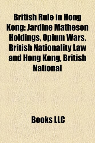 british-rule-in-hong-kong-jardine-matheson-holdings-opium-wars-transfer-of-sovereignty-over-hong-kon