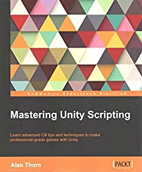 [(Mastering Unity Scripting)] [By (author) Alan Thorn] published on (January, 2015)