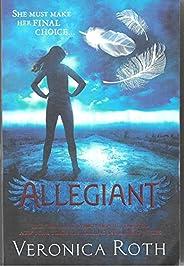 Allegiant: Book 3 in the Divergent Trilogy