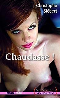 Chaudasse ! par Christophe Siébert