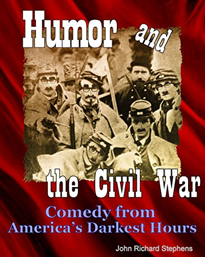 Humor and the Civil War: Comedy from America's Darkest Hours (English Edition)