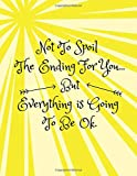 Not To Spoil The Ending For You...But Everything Is Going To Be Ok: Divorce Journal for Kids/Children (Help Kids to Cope/ Express Feelings When Parents Separate/Split)(Boys, Girls, Son, Daughter)