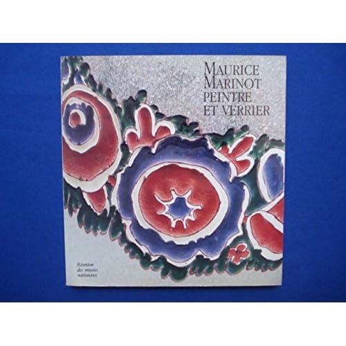 Maurice Marinot, peintre et verrier : [exposition], Paris, Musée de l'Orangerie, 27 février-21 mai 1990