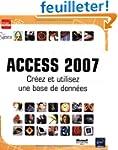Access 2007 : Cr�ez et utilisez une b...