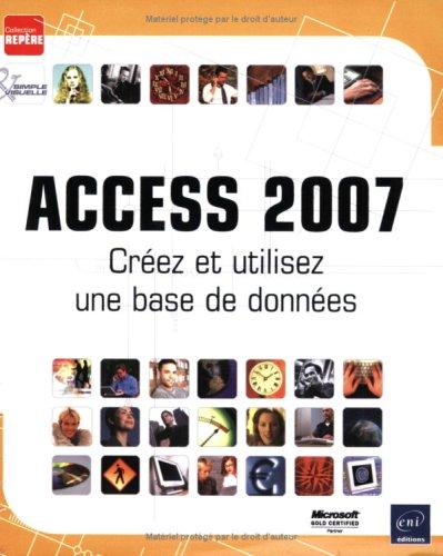 Access 2007 : Créez et utilisez une base de données par Corinne Hervo