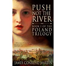 Push Not the River (The Poland Trilogy Book 1) (English Edition)