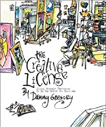 (The Creative License: Giving Yourself Permission to be the Artist You Truly Are) By Danny Gregory (Author) Paperback on (Feb , 2006)