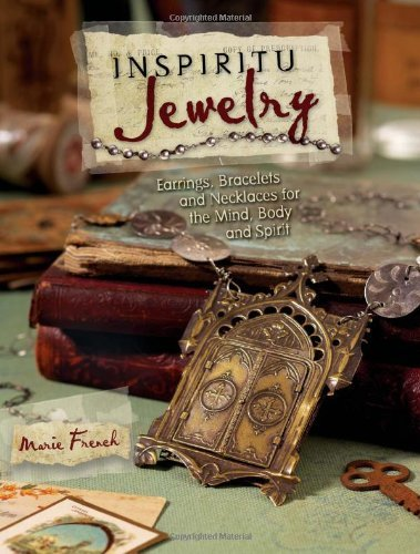 Inspiritu Jewelry: Earrings, Bracelets and Necklaces for the Mind, Body and Spirit by Marie French (April 07,2011)
