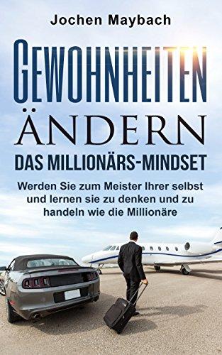 gewohnheiten-andern-das-millionars-mindset-werden-sie-zum-meister-ihrer-selbst-und-lernen-sie-zu-den
