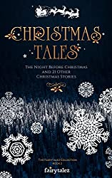 Christmas Tales: The Night Before Christmas and 21 Other Illustrated Christmas Stories (The Fairytalez Collection Book 2)