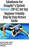 Takedowns For Grappler's System: Volume 1 Set Ups (Takedowns For Grapplers)
