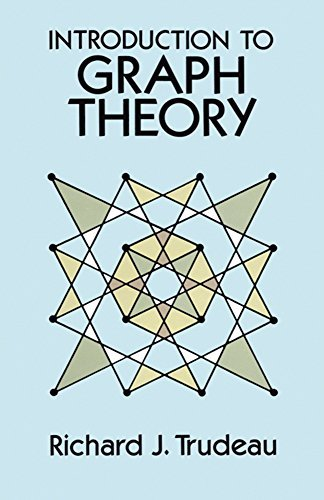 Introduction to Graph Theory (Dover Books on Mathematics) by Trudeau, Richard J. (March 17, 2003) Paperback