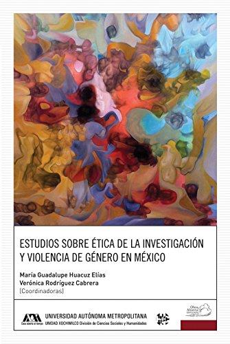 Estudios sobre ética de la investigación y violencia de género en México por María Guadalupe Huacuz Elías