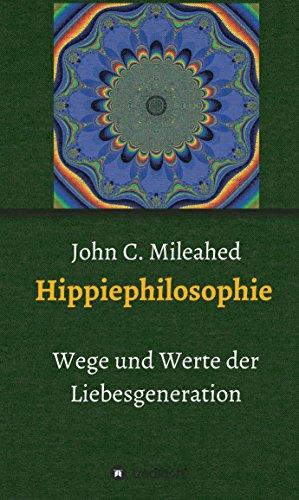 Free Hippiephilosophie Werte Und Wege Der Liebesgeneration Pdf