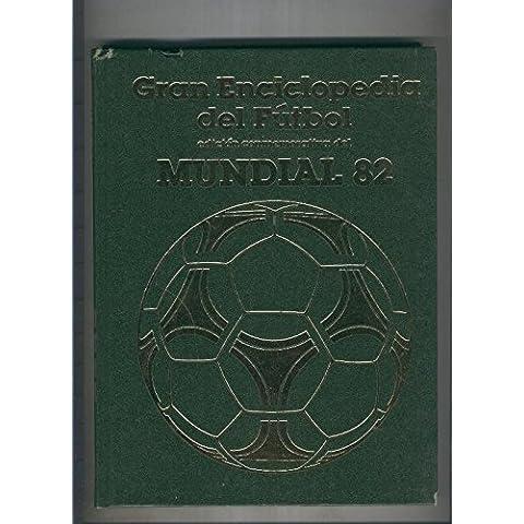 Gran Enciclopedia del Futbol, edicion conmemorativa del Mundial 82 volumen 04