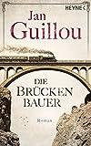 Die Brückenbauer: Roman (Brückenbauer-Serie, Band 1) - Jan Guillou