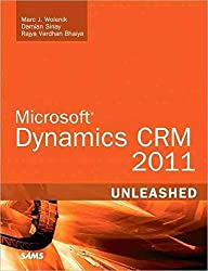 [(Microsoft Dynamics CRM 2011 Unleashed)] [By (author) Marc J. Wolenik ] published on (October, 2011)