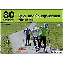 80 Spiel- und Übungsformen für SKIKE